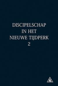 Discipelschap in het nieuwe tijdperk II*