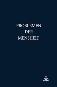 Problemen der mensheid*