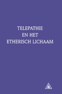 Telepathie en het etherisch lichaam*