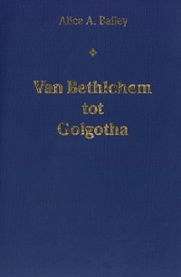 Bethlehem tot Golgotha*