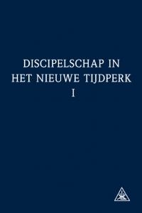 Discipelschap in het nieuwe tijdperk I*