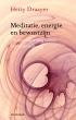 Meditatie, energie en bewustzijn