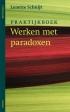 Praktijkboek - Werken met paradoxen